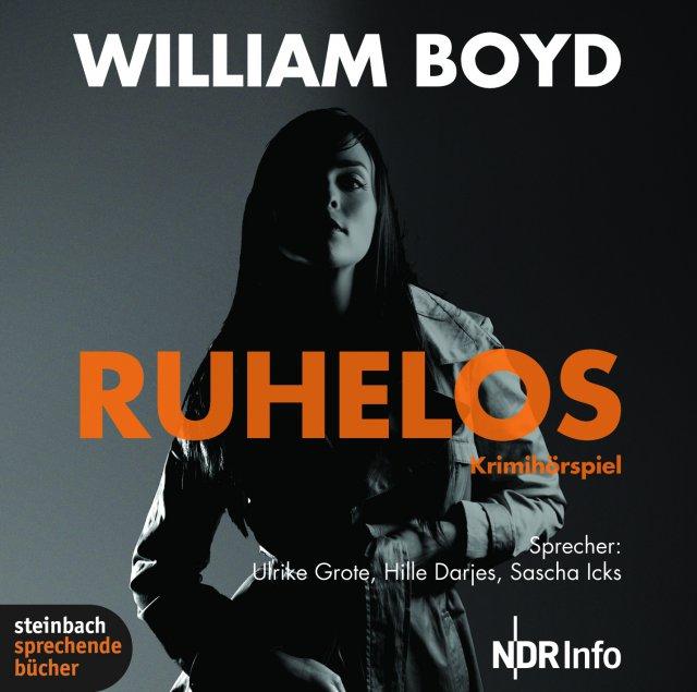 William Boyd: Ruhelos