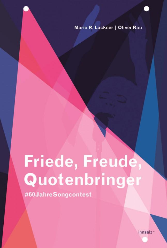 Mario R. Lackner und Oliver Rau: Friede, Freude, Quotenbringer - #60 Jahre Songcontest