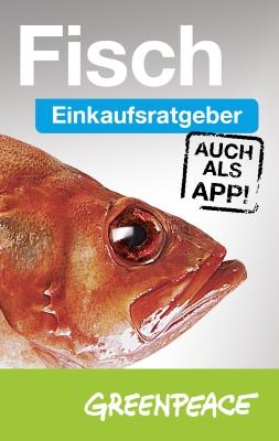 Verbrauchertipp: Einkaufsratgeber Fisch von Greenpeace