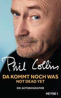 """""""Da kommt noch was. Not Dead Yet"""": Autobiografie von Phil Collins"""