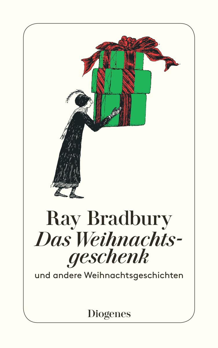 Ray Bradbury: Das Weihnachtsgeschenk … und andere Weihnachtsgeschichten