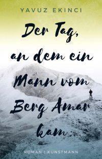Yavuz Ekinci: Der Tag, an dem ein Mann vom Berg Amar kam