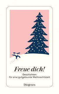 Freue dich! - Geschichten für eine gutgelaunte Weihnachtszeit