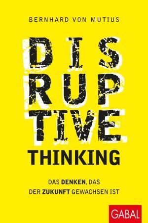 """Buchcover """"Disruptive Thinking"""" von Bernhard von Mutius"""