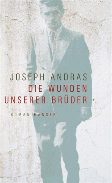 Joseph Andras: Die Wunden unserer Brüder (Cover: Hanser Verlag)