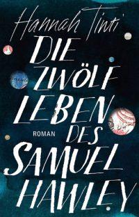Hannah Tinti: Die zwölf Leben des Samuel Hawley