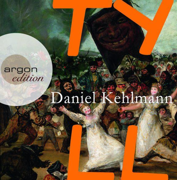 Daniel Kehlmann: Tyll (Hörbuch-Cover: Argon-Verlag)