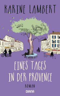 Karine Lambert: Eines Tages in der Provence