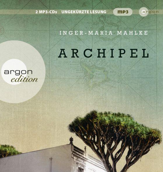 Inger-Maria Mahlke: Archipel (Cover: Argon Verlag)