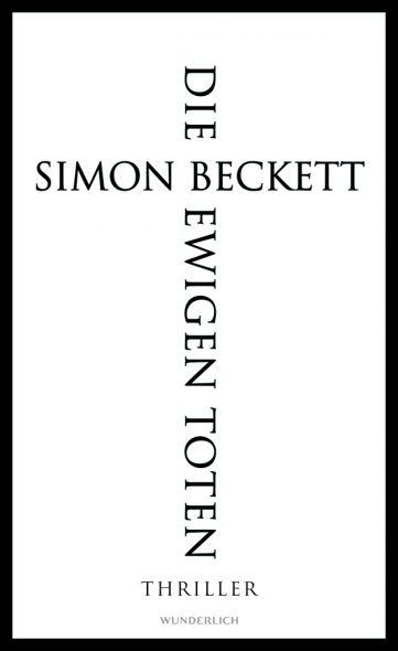 Simon Beckett: Die ewigen Toten (Cover: Wunderlich Verlag)