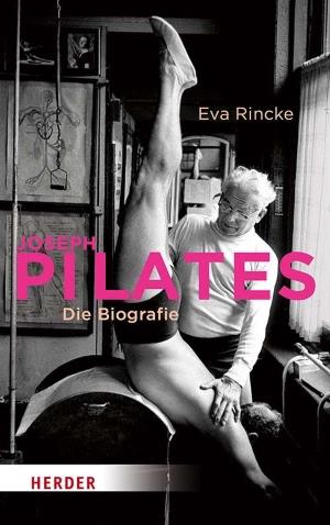 """Buchcover """"Joseph Pilates - Die Biografie"""" von Eva Rincke (Herder Verlag)"""