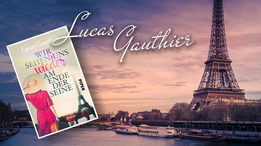 """Lucas Gauthier """"Wir sehen uns wieder am Ende der Seine"""""""