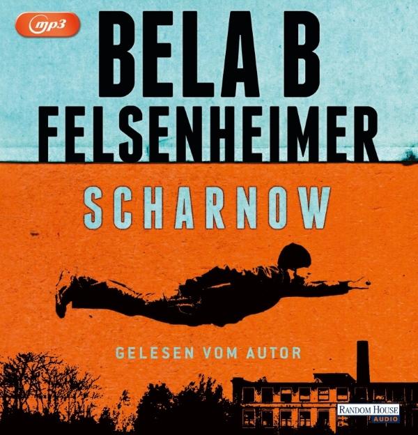 """""""Scharnow"""" von Bela B. Felsenheimer (Random House Verlag)"""