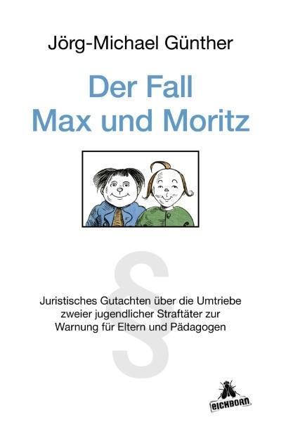 """""""Der Fall Max und Moritz"""" von Jörg-Michael Günther (Verlag Eichhorn)"""