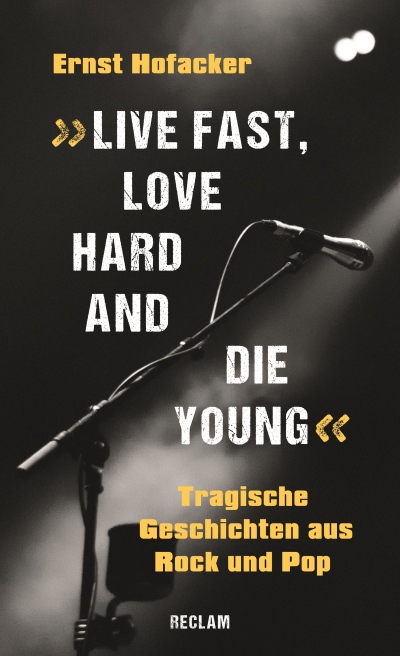 """Buchcover """"Live Fast, Love Hard And Die Young"""" (Verlag Reclam)"""