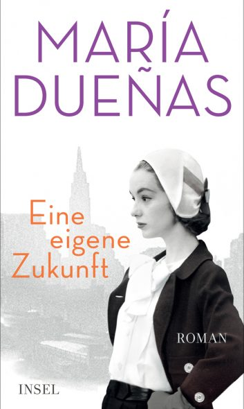 María Dueñas: Eine eigene Zukunft (Cover: Insel Verlag)