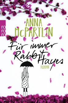 Anna McPartlin: Für immer Rabbit Hayes (Cover: Rowohlt Verlag)