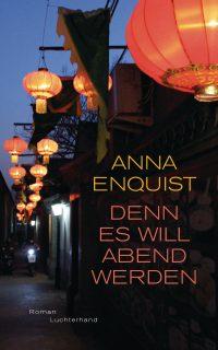 Anna Enquist - Denn es will Abend werden (Bild: Luchterhand Verlag)