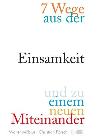 """Buchcover """"7 Wege aus der Einsamkeit"""" von Walter Möbius (Dumont Verlag)"""