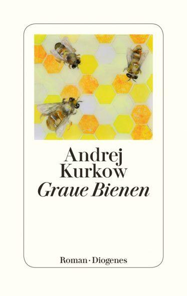Andrej Kurkow : Graue Bienen (Cover: Diogenes Verlag)
