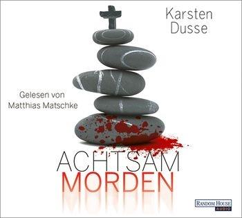"""Cover """"Achtsam morden"""" von Karsten dusse (Random House Audio)"""
