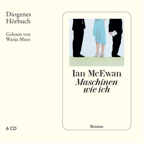 Ian McEwan: Maschinen wie ich (und Menschen wie ihr) (Cover: Diogenes Verlag)