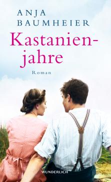 Anja Baumheier: Kastanienjahre (Cover: Wunderlich Verlag)