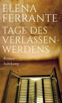 Elena Ferrante: Tage des Verlassenwerdens (Buchcover: Suhrkamp Verlag)
