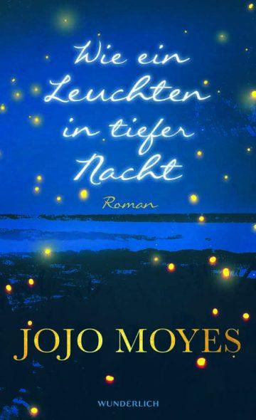 Jojo Moyes: Wie ein Leuchten in tiefer Nacht (Cover: Wunderlich Verlag)