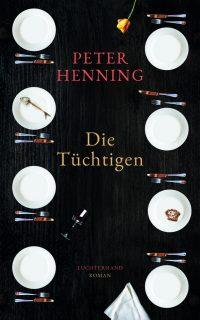 Peter Henning: Die Tüchtigen (Buchcover: Luchterhand Verlag)