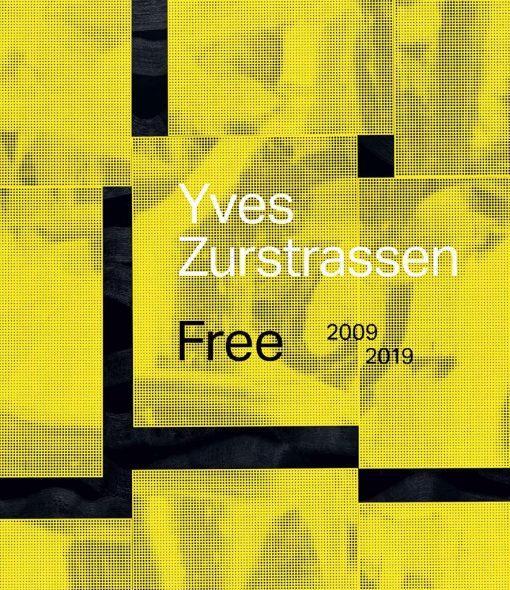 Yves Zurstrassen. Free. 2009-2019 (Cover: Mercatorfonds)