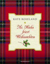 Kate Roseland: Mr. Hicks feiert Weihnachten (Buchcover: Wunderlich Verlag)