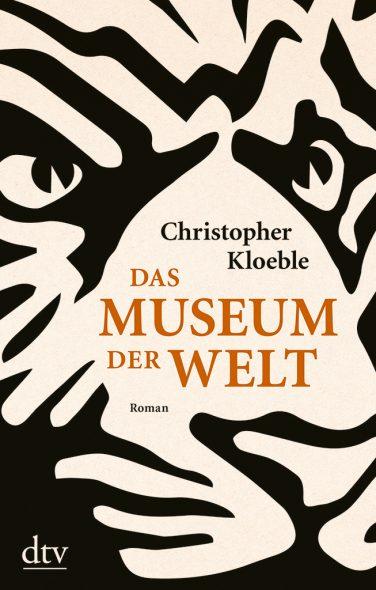 Christopher Kloeble: Das Museum der Welt (Cover: dtv Verlag)