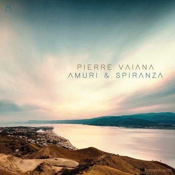 """""""Amuri & Spiranza"""" von Pierre Vaiana (CD-Cover: Home Recirds)"""